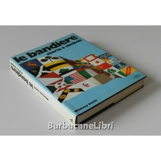 Smith Whitney, Le bandiere. Storia e simboli, Mondadori, 1975