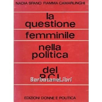Spano Nadia, Camarlinghi Fiamma, La questione femminile nella politica del PCI, Donne e politica, 1972