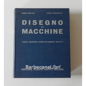 Speluzzi Mario, Tessarotto Mario, Disegno di macchine, Hoepli, 1964