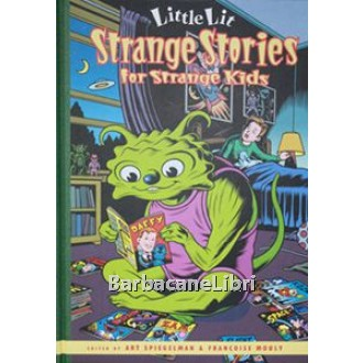 Spiegelman Art, Mouly Françoise, Strange stories for strange kids, HarperCollins Publisher, 2001