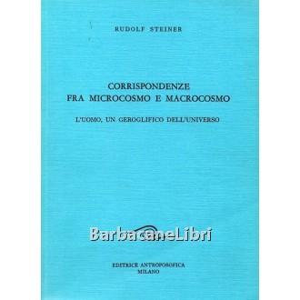 Steiner Rudolf, Corrispondenze fra microcosmo e macrocosmo, Antroposofica, 1989
