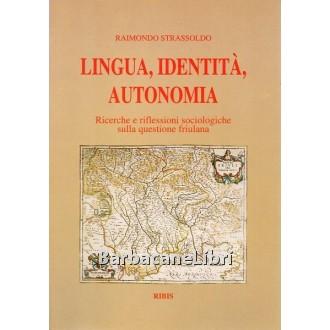 Strassoldo Raimondo, Lingua, identità, autonomia, Ribis, 1996