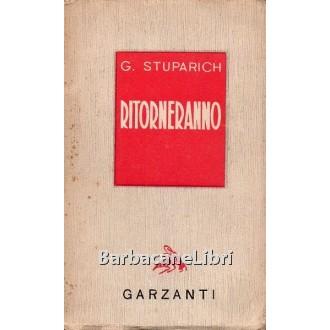 Stuparich Giani, Ritorneranno, Garzanti, 1944