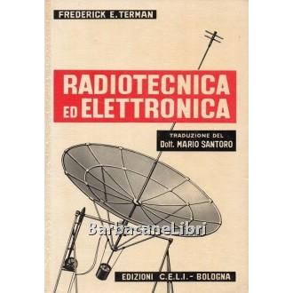 Terman Frederick E., Radiotecnica ed elettronica. Vol. I, CELI
