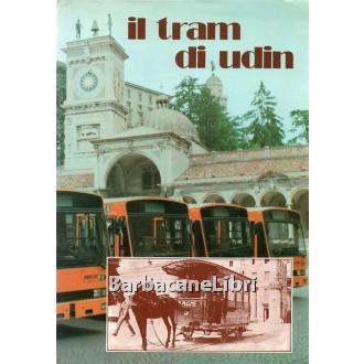 Ronco Bruno, Damiani Licio, et al., Il tram di Udin, Comune di Udine, 1983