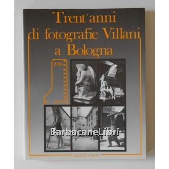 Mazza Sandra, Onofri Nazario Sauro (a cura di), Trent'anni di fotografie Villani a Bologna 1920-1950, Cappelli, 1988