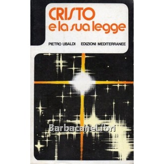 Ubaldi Pietro, Cristo e la sua legge, Mediterranee, 1976