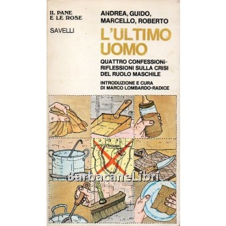 Andrea, Guido, Marcello, Roberto, L'ultimo uomo, Savelli, 1977