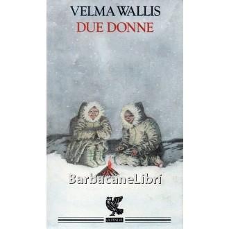 Wallis Velma, Due donne, Guanda, 1994