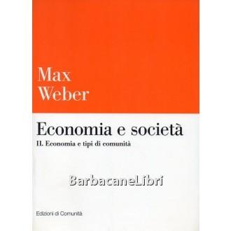 Weber Max, Economia e società. Vol. II. Economia e tipi di comunità, Edizioni di Comunità, 2000