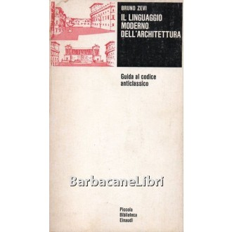 Zevi Bruno, Il linguaggio moderno dell'architettura, Einaudi, 1973