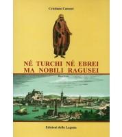 Né turchi né ebrei ma nobili ragusei