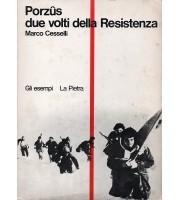 Porzus due volti della Resistenza