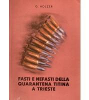 Fasti e nefasti della quarantena titina a Trieste