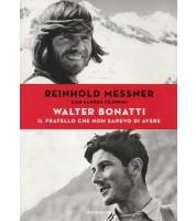 Walter Bonatti il fratello che non sapevo di avere