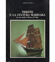 Trieste e la cultura marinara. Per una guida al Museo del Mare