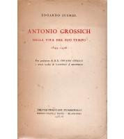 Antonio Grossich nella vita del suo tempo 1849-1926