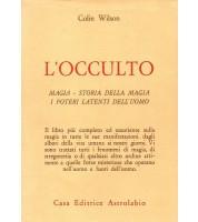 L'occulto. Magia. Storia della magia. I poteri latenti dell'uomo