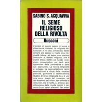 Acquaviva Sabino S., Il seme religioso della rivolta, Rusconi, 1979