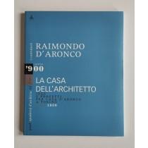 Albanese Roberto, Reale Isabella, Raimondo D'Aronco. La casa dell'architetto, Galleria d'Arte Moderna di Udine, 2007