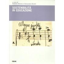 Albarea Roberto, Burelli Alssandra (a cura di), Sostenibilità in educazione, Forum, 2006