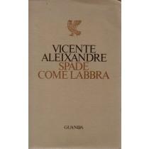 Aleixandre Vicente, Spade come labbra, Guanda, 1977