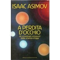 Asimov Isaac, A perdita d'occhio, Mondadori, 1989