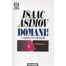 Asimov Isaac, Domani! 71 sguardi su un futuro migliore, Mondadori, 1994