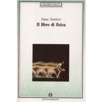 Asimov Isaac, Il libro di fisica, Mondadori, 1992