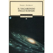 Asimov Isaac, Il vagabondo delle scienze, Mondadori, 1997