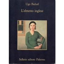 Baduel Ugo, L'elmetto inglese, Sellerio, 1993