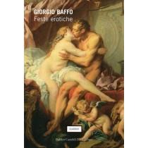 Baffo Giorgio, Feste erotiche, Baldini Castoldi, 2005