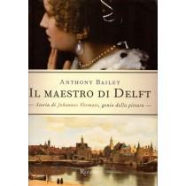 Bailey Anthony, Il maestro di Delft, Rizzoli, 2003
