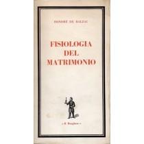 Balzac Honoré de, Fisiologia del matrimonio, Edizioni del Borghese, 1964