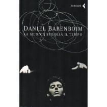 Barenboim Daniel, La musica sveglia il tempo, Feltrinelli, 2007