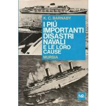 Barnaby K.C., I più importanti disastri navali e le loro cause, Mursia, 1974
