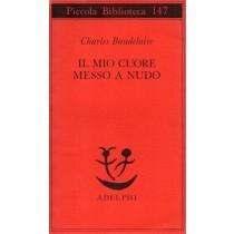 Baudelaire Charles, Il mio cuore messo a nudo, Adelphi, 1983