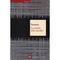 Bauman Zygmunt, La società sotto assedio, Laterza, 2006