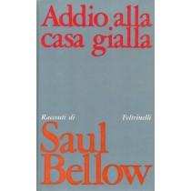 Bellow Saul, Addio alla casa gialla, Feltrinelli, 1970