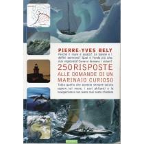 Bely Pierre-Yves, 250 risposte alle domande di un marinaio curioso, Nutrimenti, 2009