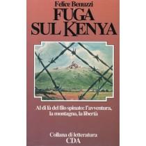 Benuzzi Felice, Fuga sul Kenya, CDA Centro Documentazione Alpina, 1991