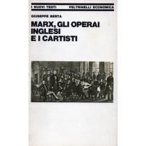 Berta Giuseppe, Marx, gli operai inglesi e i cartisti, Feltrinelli, 1979