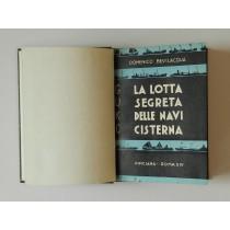 Bevilacqua Domenico, G - UK - C La lotta segreta delle navi cisterna, Pinciana, 1936