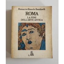 Bianchi Bandinelli Ranuccio, Roma. La fine dell'arte antica, Rizzoli, 1976