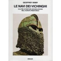 Bibby Geoffrey, Le navi dei vichinghi e altre avventure archeologiche nell'Europa preistorica, Einaudi, 1981