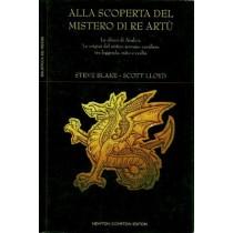 Blake Steve, Lloyd Scott, Alla scoperta del mistero di re Artù. Le chiavi di Avalon, Newton Compton, 2006