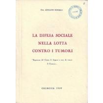 Bonelli Adriano, La difesa sociale nella lotta contro i tumori, Tipografia Artigiana, 1969