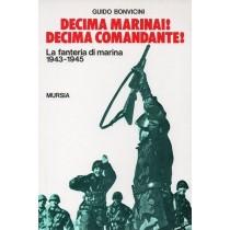 Bonvicini Guido, Decina Marinai! Decima Comandante!, Mursia, 1992