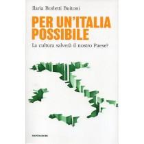 Borletti Buitoni Ilaria, Per un'Italia possibile. La cultura salverà il nostro paese?, Mondadori, 2012