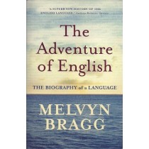 Bragg Melvyn, The Adventure of English, Hodder and Stoughton, 2004